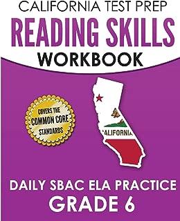 CALIFORNIA TEST PREP Reading Skills Workbook Daily SBAC ELA Practice Grade 6: Preparation for the Smarter Balanced Assessments