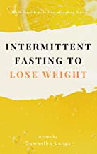Intermittent Fasting to Lose Weight: With health nutrition effective tricks (English Edition)