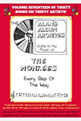 The Alan's Album Archives Guide To The Music Of...The Monkees: 'Every Step Of The Way' Kindle Edition
