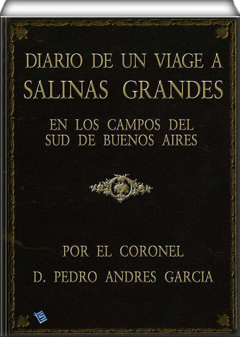 アンタゴニスト意味するファイバDiario de un viage a Salinas Grandes, en los campos del sud de Buenos Aires (Spanish Edition)