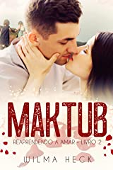 Maktub: Livro 2 da Série Reaprendendo a amar eBook Kindle