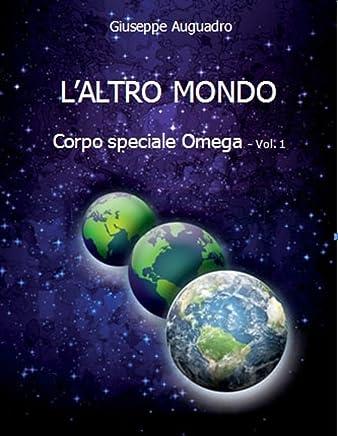 LALTRO MONDO (Corpo Speciale Omega Vol. 1)