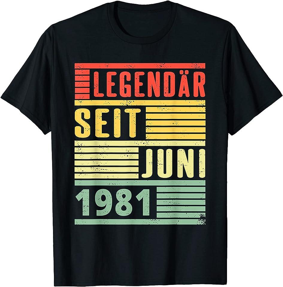 Legendär Seit Juni 1981 40. Geburtstag T-Shirt