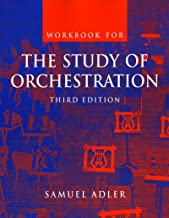 Workbook: for The Study of Orchestration, Third Edition (No. 1)