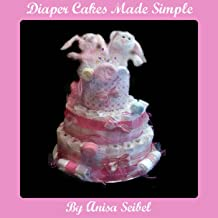 Diaper Cakes Made Simple