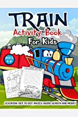 Train Activity Book for Kids Ages 4-8: A Fun Kid Workbook Game For Learning, Tracks Coloring, Dot to Dot, Mazes, Word Search and More! Paperback
