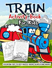 Train Activity Book for Kids Ages 4-8: A Fun Kid Workbook Game For Learning, Tracks Coloring, Dot to Dot, Mazes, Word Sear...