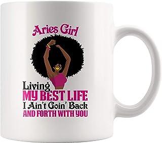 Ram meisje leven mijn beste leven ik ga niet heen en weer met je horoscoop mok voor zwart meisje, Ram dierenriem teken kof...