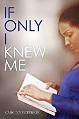 If Only I Knew Me Kindle Edition