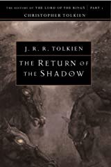 The Return of the Shadow: The History of the Lord of the Rings, Part One (History of Middle-earth Book 6) Kindle Edition