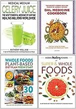 Medical Medium Celery Juice [Hardcover], Dal Medicine Cookbook, Whole Foods Plant Based Diet Plan, Hidden Healing Powers of Super & Whole Foods 4 Books Collection Set