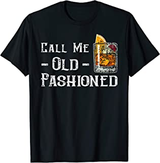 Call Me Old Fashioned - Vintage Whiskey Lover Gift T-Shirt