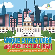Unique Structures and Architecture (Usa) Landmarks Coloring Book for Kids