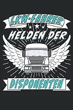 LKW FAHRER HELDEN DER DISPONENTEN: Liniert, kariert und punktiertes Notizbuch-Tagebuch bzw. Übungsbuch mit 120 Seiten (Ger...