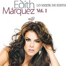 Lo Mejor De Edith Marquez Volumen 1