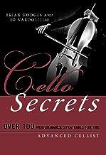 Cello Secrets: Over 100 Performance Strategies for the Advanced Cellist (Music Secrets for the Advanced Musician)