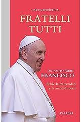 Fratelli tutti: carta encíclica sobre la fraternidad y la amistad social (Documentos MC) (Spanish Edition) eBook Kindle