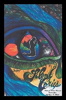 Silent Cries: Psalms of a Broken Heart and Contrite Spirit