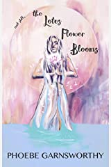 and still, the Lotus Flower Blooms: a spiritual soul's pathway to self-confidence and success (Self Love Poems Book 2) Kindle Edition