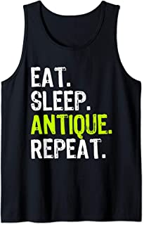 Eat Sleep Antique Repeat Antiquing Lover Antiquer Gift Tank Top