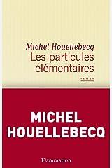 Les particules élémentaires Format Kindle