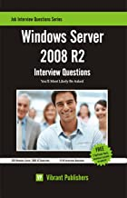 Windows Server 2008 R2 Interview Questions You'll Most Likely Be Asked (Job Interview Questions Series Book 1)