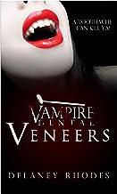 Vampire Dental: Veneers (a Chelsey Bloodworth, DDS Novella Book 1)