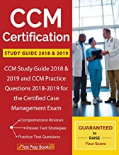 CCM Certification Study Guide 2018 & 2019: CCM Study Guide 2018 & 2019 and CCM Practice Questions 2018-2019 for the Certified Case Management Exam