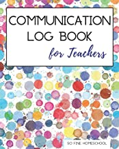 Communication Log Book for Teachers: Document and Record Parent Teacher Conferences, Calls, Student Information and Notes
