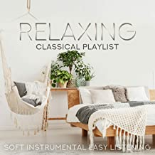 Relaxing Classical Playlist: Soft Instrumental Easy Listening