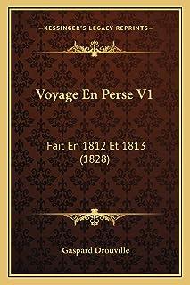 Voyage En Perse V1: Fait En 1812 Et 1813 (1828)