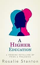 A Higher Education: A Modern Retelling of Pride & Prejudice