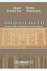 Arquiteto 1.0: Um manual para o profissional recém-formado eBook Kindle