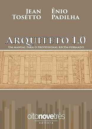 Arquiteto 1.0: Um manual para o profissional recém-formado