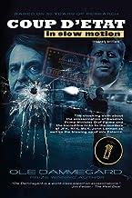 Coup d'etat in Slow Motion Vol I: The murder of Olof Palme (Volume 1)