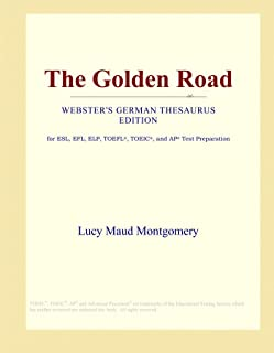 The Golden Road (Webster's German Thesaurus Edition)