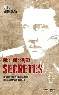 Mes missions secrètes: Mémoires du plus audacieux des commandos d'Hitler (HISTOIRE) (French Edition)