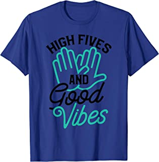 80f2cbc1c6db8e Uplifting Quote T Shirt High Fives and Good Vibes Tee