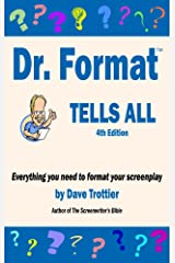 Dr. Format Tells All (2020 Edition): Everything you need to format your screenplay Kindle Edition