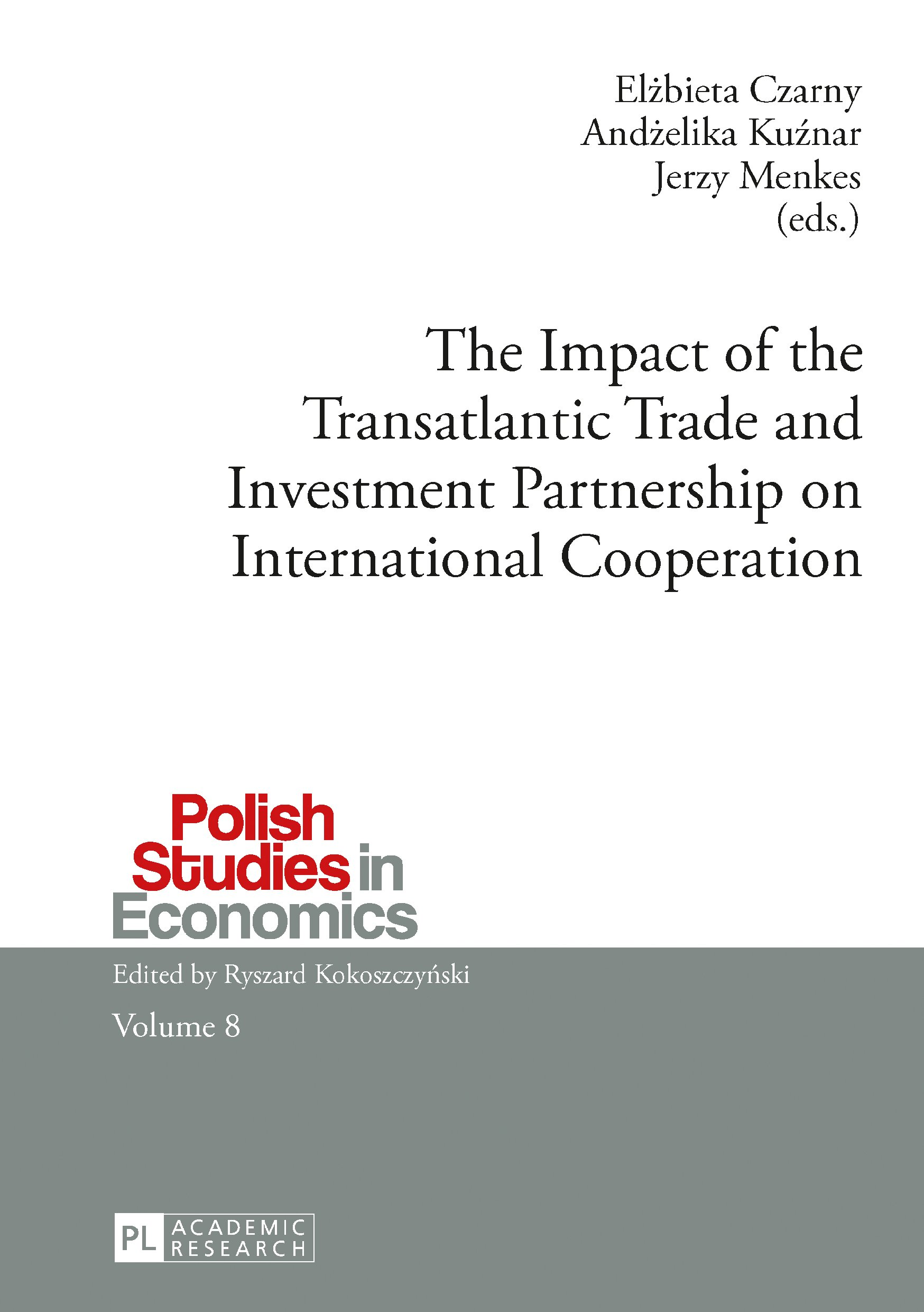 The Impact of the Transatlantic Trade and Investment Partnership on International Cooperation (Polish Studies in Economics Book 8)