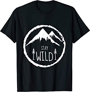 Stay Wild Mountain Forest Hiking Adventure Camping Gift T-Shirt