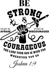 Joshua 19 Be Strong and Courageous Do not be Afraid Do not be discouraged for The Lord Your God Will be with You Wherever You go. Religious Wall Arts Sayings Vinyl Decals for Women, Men or Children-WH