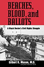 Beaches, Blood, and Ballots: A Black Doctor`s Civil Rights Struggle (Margaret Walker Alexander Series in African American Studies)