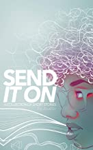 Send It On: A collection of short stories.