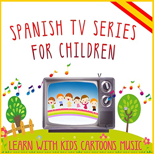 Spanish Tv Series for Children. Learn with Kids Cartoons Music