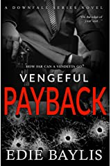 Vengeful Payback: A totally gripping, gritty crime thriller (Downfall Book 3) Kindle Edition