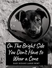 On The Bright Side You Don't Have To Wear A Cone: 100 Easy Puzzles ~ In Large Print ~ Get Well Soon Theme