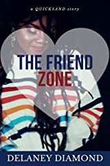 The Friend Zone (Quicksand Book 6) Kindle Edition