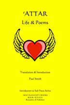 'Attar: Life & Poems (Introduction to Sufi Poets Series Book 6)