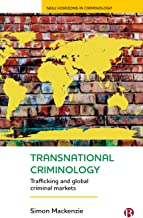Transnational Criminology: Trafficking and Global Criminal Markets